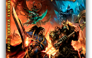 World of Warcraft: Ultimate Visual Guide Revealed