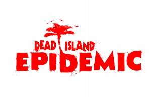"""ZOMBA"" Title Dead Island: Epidemic Announced"
