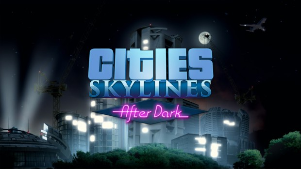 Cities: Skylines After Dark expansion announced